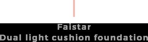 Faistar Dual light cushion foundation