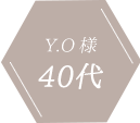 Y.O 様 40代女性